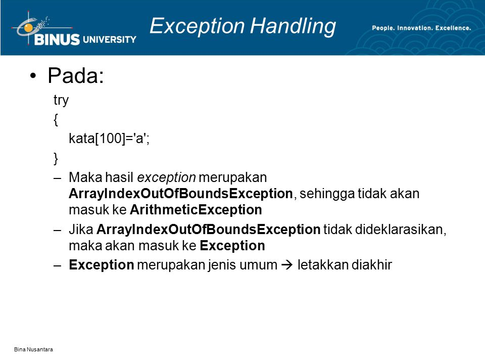 Exception Handling Pada: try { kata[100]= a ; }